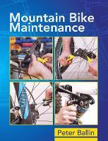 Mountain Bike Maintenance by Peter Ballin