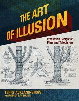 The Art of Illusion Production Design for Film and Television by Terry Ackland-Snow, Wendy Laybourn