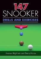 147 Snooker Drills and Exercises by Andrew Highfield, David Horrix