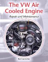 The VW Air-Cooled Engine Repair and Maintenance by Ken Cservenka