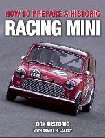 How to Prepare a Historic Racing Mini by CCK Historic with Daniel H. Lackey