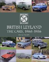 British Leyland The Cars, 1968-1986 by James Taylor