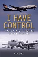 I Have Control A pilot's view of changing airliner technology by Keith Spragg