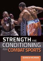 Strength and Conditioning for Combat Sports by Darren Yas Parr