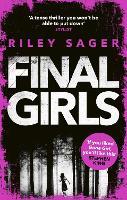 Final Girls Three Girls. Three Tragedies. One Unthinkable Secret by Riley Sager