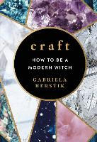 Craft How to Be a Modern Witch by Gabriela Herstik