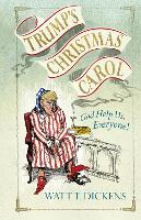 Trump's Christmas Carol by Lucien Young, Watt T. Dickens