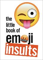 The Little Book of Emoji Insults by Ebury Press