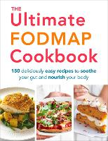 The Ultimate FODMAP Cookbook Deliciously Easy Recipes for Every Day by Heather Thomas