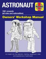 Astronaut Manual 1961 Onwards Owners' Workshop Manual by Ken Mactaggart
