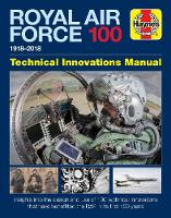 Royal Air Force 100 Technical Innovations Manual by Jonathan Falconer