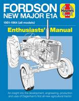 Fordson New Major E1A Enthusiasts' Manual 1951 - 1964 All Models by Pat Ware