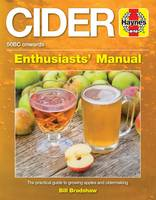Cider Manual The Practical Guide to Growing Apples and Cider Making by Bill Bradshaw