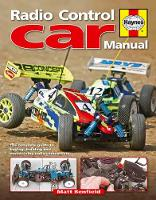 Radio Control Car Manual The Complete Guide to Buying, Building and Maintaining Radio Control Car by Matt Benfield