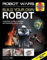 Robot Wars Build Your Own Robot Manual by James Cooper
