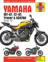 Yamaha MT-07 (Fz-07), Tracer & XSR700 Service and Repair Manual (2014 - 2017) by Matthew Coombes