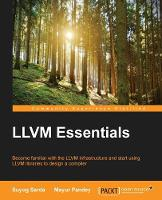 LLVM Essentials by Suyog Sarda, Mayur Pandey