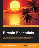 Bitcoin Essentials by Albert Szmigielski