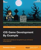 iOS Game Development by Example by Samanyu Chopra