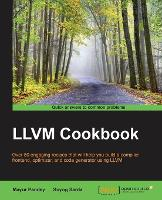 LLVM Cookbook by Mayur Pandey, Suyog Sarda