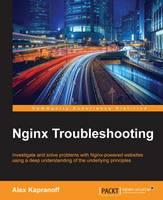 Nginx Troubleshooting by Alex Kapranoff