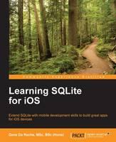 Learning SQLite for iOS by Gene Da, MSc, BSc Rocha