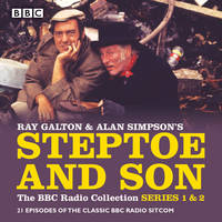 Steptoe & Son: The BBC Radio Collection: Series 1 & 2 21 episodes of the classic BBC radio sitcom by Alan Simpson, Ray Galton