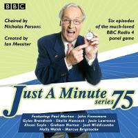 Just a Minute: Series 75 The BBC Radio 4 comedy panel game by BBC Radio Comedy
