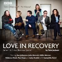 Love in Recovery The BBC Radio 4 Comedy Drama by Peter Jackson