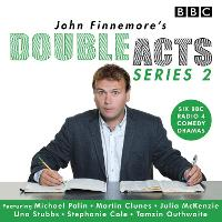 John Finnemore's Double Acts: Series 2 6 full-cast radio dramas by John Finnemore