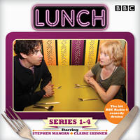Lunch: Complete Series 1-4 BBC Radio 4 comedy drama by Marcy Kahan