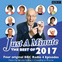 Just a Minute: Best of 2017 4 episodes of the much-loved BBC Radio 4 comedy game by BBC Radio Comedy