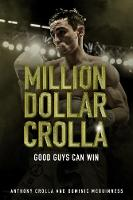 Million Dollar Crolla Good Guys Can Win by Anthony Crolla, Dominic McGuinness