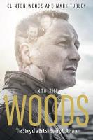 Into the Woods The Story of a British Boxing Cult Hero by Clinton Woods, Mark Turley