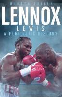 Lennox Lewis A Pugilistic History by