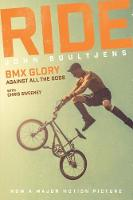 Ride BMX Glory, Against All the Odds, the John Buultjens Story by