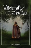 Witchcraft...into the Wilds by Rachel Patterson