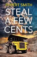 Steal a Few Cents by Rupert Smith