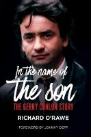 In the Name of the Son The Gerry Conlon Story by Richard O'Rawe, Johnny Depp