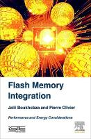 Flash Memory Integration Performance and Energy Issues by Jalil (University of Western Brittany, France) Boukhobza, Pierre (Postdoctoral Associate, Systems Software Research Gr Olivier