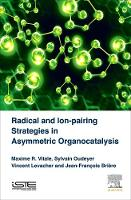 Radical and Ion-pairing Strategies in Asymmetric Organocatalysis by