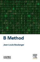 B Method by Jean-Louis (Independent Safety Assessor (ISA) in the railway domain focusing on software elements) Boulanger