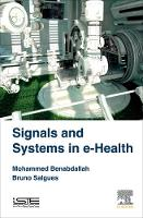 Signals and Systems in e-Health by Mohammed Benabdallah, Bruno Salgues