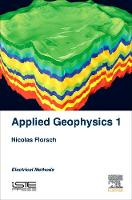 Everyday Applied Geophysics 1 Electrical Methods by Nicolas (Sorbonne Univerity Paris, France) Florsch, Frederic (Val d'Argent Labs, France) Muhlach