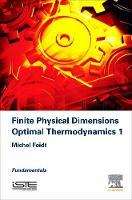 Finite Physical Dimensions Optimal Thermodynamics 1 Fundamentals by Michel (Professor Emeritus, University of Lorraine, France) Feidt