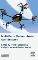 Multi-rotor Platform Based UAV Systems by Franck (IMS<br> Laboratory, Bordeaux, France) Cazaurang, Kelly (College of Engineering and Applied Science, University o Cohen