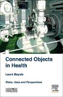 Connected Objects in Health Risks, Uses and Perspectives by Laure (Consultant, France.) Beyala