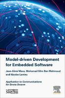Model Driven Development for Embedded Software Application to Communications for Drone Swarm by Jean-Aime (TELECOM laboratory, ENAC, Toulouse, France) Maxa, Mohamed Slim (Altran, France) Ben Mahmoud, Nicolas (TELEC Larrieu