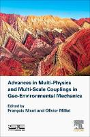 Advances in Multi-Physics and Multi-Scale Couplings in Geo-Environmental Mechanics by Francois (IRSTEA, Gremoble, France) Nicot