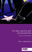 Far Right Parties and Euroscepticism Patterns of Opposition by Sofia Vasilopoulou